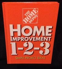 The Home Depot 1-2-3 Home Improvement Book Simple Project Ideas