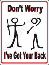 I GOT YOUR BACK, funny sign, collectible sign, friendship gift, novelty signs