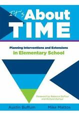 It's about Time : Planning Interventions and Extensions in Elementary School...