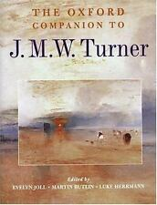 The Oxford Companion to J. M. W. Turner by Evelyn Joll (2001, Hardcover)