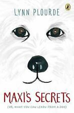 Maxi's Secrets : (or What You Can Learn from a Dog) by Lynn Plourde (2017,...