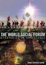 The World Social Forum: Strategies of Resistance, Jose Correa Leite, Good Condit