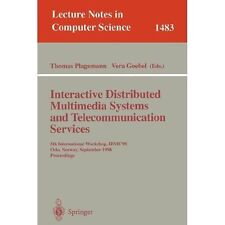 Interactive Distributed Multimedia Systems and Telecommunication Applications...