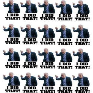 100pcs Joe Biden Funny Sticker I Did That(2 inch)