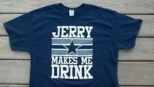 NFL Dallas Cowboys Beer Whiskey T-Shirt Large Jerry Makes Me Drink Football