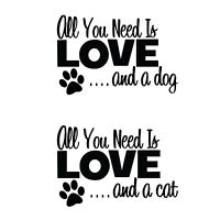 All You Need is Love and a Dog Cat Decal Window Bumper Sticker Car Pet Love Paw