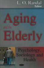 Envejecimiento y los ancianos: Psicología y la sociología y salud-libro Nuevo