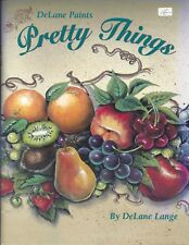 Pretty Things Decorative Tole Painting  Book by DeLane Lange