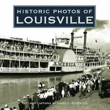 Historic Photos of Louisville (Hardback or Cased Book)