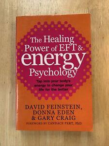 The Healing Power Of EFT and Energy Psychology - David Feinstein Donna Eden