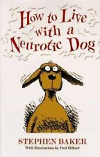 How to Live with a Neurotic Dog by Stephen Baker (1994, Hardcover)