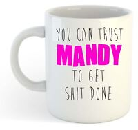 You Can Trust Mandy To Get S--t Done - Funny Named Gift Mug Pink