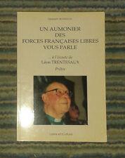 BOURGOIS. Un aumônier des Forces Françaises Libres vous parle... Trentesaux.