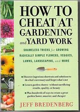 How to Cheat at Gardening and Yard Work : Shameless Tricks for Growing...