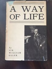A Way of Life by Sir William Osler - 1932 HC/DJ