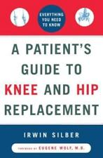 A Patient's Guide to Knee and Hip Replacement: Everything You Need to Know (Pape