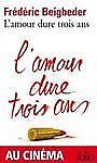 L amour dure trois Ans by Frédéric Beigbeder (Paperback)