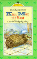 (Good)-A Hodgeheg Story: King Max the Last (Antelope Books) (Hardcover)-King-Smi