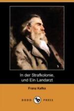 In der Strafkolonie, und ein Landarzt by Franz Kafka (2008, Paperback)