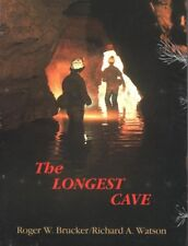 The Longest Cave by Richard Watson and Roger Brucker Mammoth Cave & Flint Ridge