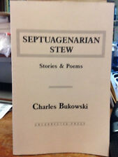 Charles Bukowski SEPTUAGENARIAN STEW UNCORRECTED PROOF FINE 1ST