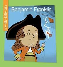 My Early Library My Itty-Bitty Bio: Benjamin Franklin by Emma E. Haldy (2016,...
