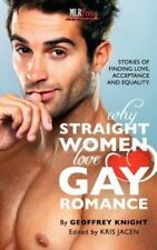 Why Straight Woment Love Gay Romance (Paperback or Softback)