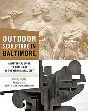 Outdoor Sculpture in Baltimore: A Historical Guide to Public Art in the...