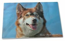 Red Husky Dog 'Love You Mum' Extra Large Toughened Glass Cutting,, AD-H68lymGCBL