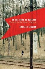 On the Road to Babadag: Travels in the Other Europe, aa, Good Book