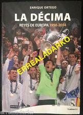 LIBRO FUTBOL REAL MADRID -LA DECIMA-REYES DE EUROPA 1956-2014 -CHAMPIONS LEAGUE