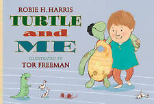 Turtle and Me by Robie H. Harris (Hardback, 2011)