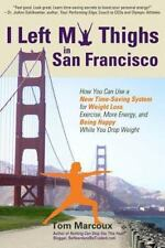 I Left My Thighs in San Francisco: How You Can Use a New Time-Saving System for