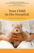 Your Child in the Hospital: A Practical Guide for Parents-ExLibrary