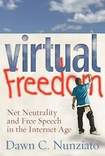 Virtual Freedom: Net Neutrality and Free Speech in the Internet Age (Paperback o