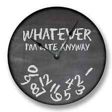 """10.5"""" WHATEVER I'M LATE Anyway Wall Clock Chalkboard Classroom Decor - 7098_FT"""