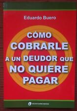 COMO COBRARLE A UN DEUDOR QUE NO QUIERE PAGAR, 2014