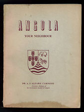 CARDOSO ALFARO A. J. ANGOLA YOUR NEIGHBOUR PRIVATELY PUBLISHED 1950 AFRICA