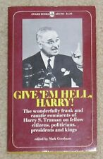Give'em Hell, Harry! by Mark Goodman - pb