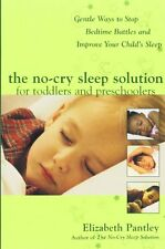 The No-Cry Sleep Solution for Toddlers and Preschoolers: Gentle Ways to Stop B,