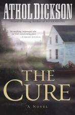 New! THE CURE, ATHOL DICKSON (2007) Author Of River Rising