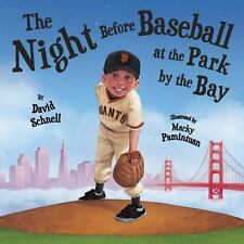 The Night Before Baseball at the Park by the Bay by David Schnell (2013)