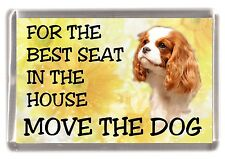"Cavalier King Charles No.2. Fridge Magnet  ""For the Best Seat ...."" by Starprint"