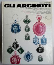 GLI ARCINOTI di Giorgio TORELLI 1968 1 Ed. Con 2 dischi 45 giri Ed. Il Borghese
