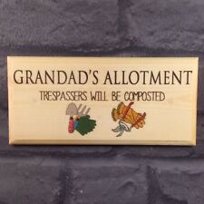 Grandads Allotment Plaque / Sign - Gift Trespassers Composted Dad Grandpa 212