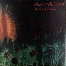 Nicolai Vilhelm Tell - For Lyset Forsvinder (Vinyl LP) New & Sealed
