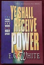 Ye Shall Receive Power Ellen G White Daily Meditations for Adults 1995 Adventist