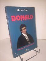 Louis de Bonald. Théoricien de la contre-révolution par Michel Toda