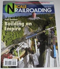N Scale Railroading Magazine March April 2007 Todd Treaster Building an Empire