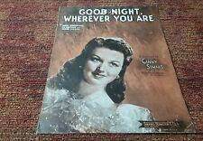 Goodnight Wherever You Are Ginny Simms 1944 Philip Morris radio sheet music EX